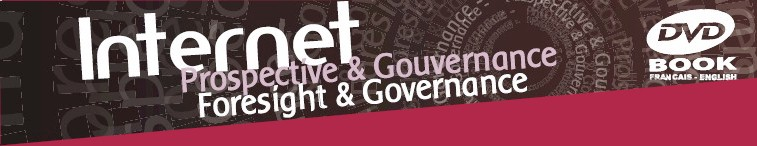 Prospective & Gouvernance de l'Internet - Foresight & Governance of the Internet