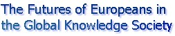 EuMPI - The Futures of Europeans in the Global Knowledge Society